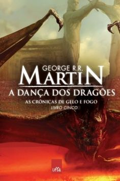 A Danca dos Dragoes - As Cronicas de Gelo e Fogo - Vol 5 - George R. R. Martin