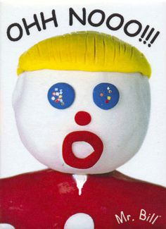 Who could forget Mr. Bill from Saturday Night Live. Loved him!