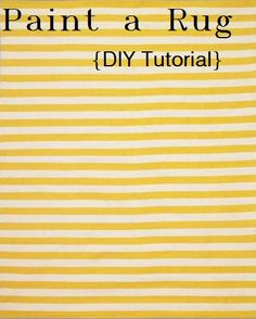 How to paint a rug- great tutorial, products, process, etc.  I want to try this!