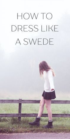 A detailed guide to getting the Swedish look, along with tips on where to find cheap Swedish clothes and fashion brands.
