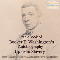 Booker T. Washington was one of the foremost African-American leaders of the late 19th and early 20th centuries. This free eBook would be a Great way for your roadschoolers to learn more about his life.  #BookerTWashington #UpfromSlavery #booksworthreading