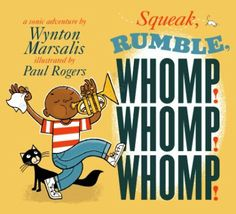 SQUEAK RUMBLE WHOMP. Books to use in music class