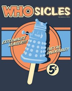 Feeds my Dr. Who obsession. Get it?  Feeds it!!!