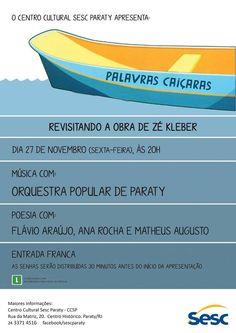 O Centro Cultural Sesc Paraty - DN apresenta: PALAVRAS CAIÇARAS  Música e poesia revisitando a obra de Zé Kleber  Dia 27/11 (sexta-feira), às 20h. Música com: Orquestra Popular de Paraty.  Poesia com: Flávio Araújo, Ana Rocha e Matheus Augusto.  Entrada franca.  Serão distribuídas senhas 30 min. antes da apresentação. Não percam!!  #Sesc #SescParaty #CasaSesc #CasaSescParaty #cultura #turismo #arte #VisiteParaty #TurismoParaty #Paraty #PousadaDoCareca #SiloCultural #SiloCulturalParaty