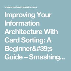 Improving Your Information Architecture With Card Sorting: A Beginner's Guide – Smashing Magazine