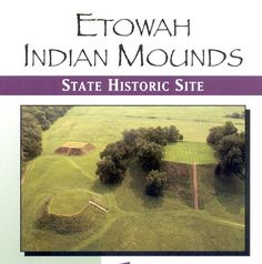 Etowah Indian Mounds   My most recent Saturday Adventure was a trip to Cartersville, GA to visit the Etowah Mounds! This is a must see! And I felt right at home.