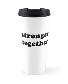 """Political Anti-Trump """"Stronger Together"""""""