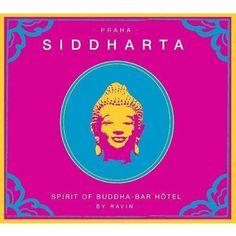 Praha Siddharta - Spirit of Buddha Bar