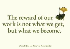 The reward of our work is not what we get, but what we become. #volunteers
