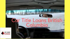 Searching for Car Title Loans British Columbia at affordable interest payment rates.