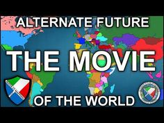 Alternate Future of the World: The Movie Unified Communications, Stargate, Historical Pictures, Maps, Infinity, Canada, Windows, Shit Happens, Future