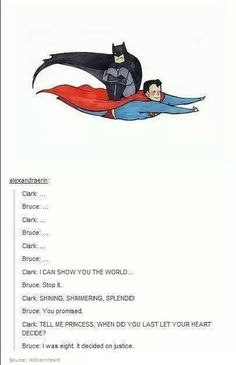 Superman and Batman singing A Whole New World
