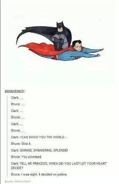 Superman and Batman singing A Whole New World