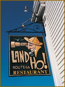 Land Ho!  Where my mother and I had lunch.  There is a story here, but only a few know it.  It was typical mom.