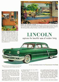 """""""Lincoln captures the beautiful ease of modern living"""" 1952"""