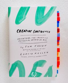 Creative Confidence Book Tom David Kelley IDEO Stanford Naina.co Raconteuse Review Photographer Storyteller 01 Creative Confidence #Book Nai...