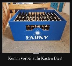 Komm vorbei aufn Kasten Bier!