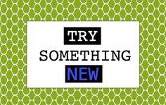 Try something new - FebNEWruary!