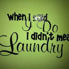Laundry room decor...I'm so doing this one