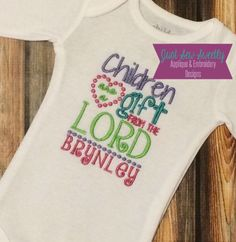 Children are a Gift from the Lord scripture bible verse - Baby Frame/Patch Applique Design - Embroidery Machine Pattern BLANK baby girl by JustSewSweetlyDesign on Etsy