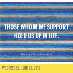 """Those whom we support hold us up in life."" Marie von Ebner-Eschenbach. Artwork by @katmillerick #GreatDay #TodayIsGoingToBeAGreatDay #Inspiration #InspirationalQuote #Motivation #BestoftheDay #inspirations #myinspiration #inspirationquote #dailyinspiration #InspirationalQuotes #powerofpositivity #wordstoliveby #encouragement #positive #quotestoliveby #inspo #lifequotes #instadaily"