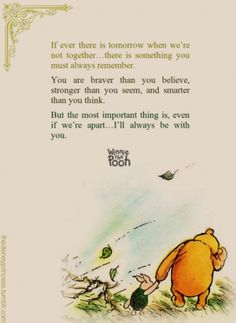 This is the most beautiful and uplifting quote ever. Winnie the Pooh ♥