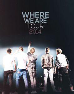Where We Are Tour 2014 ♥  J'espère qu'ils vont annoncer des dates en France...