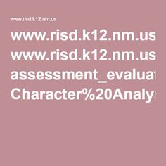 www.risd.k12.nm.us assessment_evaluation Character%20Analysis.pdf