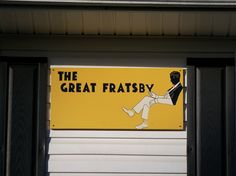 Sign for the The Great Fratsby house in Oxford, Ohio. Ohio House, Miami University, House Names, Oxford, Sign, Signs, Oxfords, Board