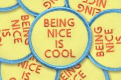 Being Nice Is Cool Patch – $6 USD (by Tender-Ghost)