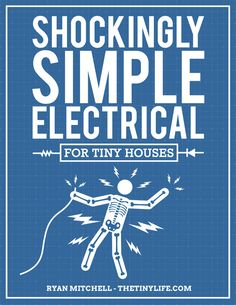 DIY Electrical Guide for Tiny Houses : Shockingly Simple  -- book available online as pdf file