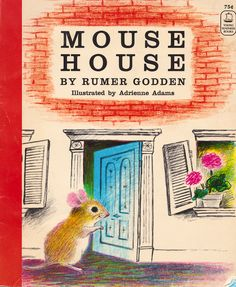 Mouse House - by Rumer Godden, illustrated by Adrienne Adams