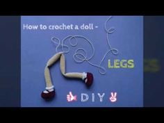 How to crochet a doll - LEGS TUTORIAL - Cherry Doll - YouTube
