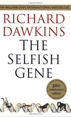 The Selfish Gene: 30th Anniversary Edition--with a new Introduction by the Author (9780199291151): Richard Dawkins: Books