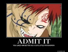 Gaara pre-heel face turn - you know it's true