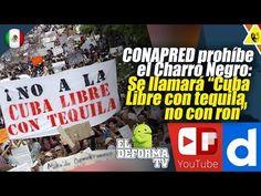 """119 CONAPRED prohíbe el Charro Negro Se llamará """"Cuba Libre con tequila,..."""