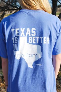 Blue Texas Is Better in the Fort Tee