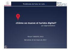 Como se mueve el turista digital by Gersón Beltrán via slideshare