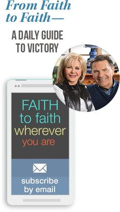 Get From Faith to Faith daily devotional delivered to your inbox every single day!  | Kenneth Copeland Ministries