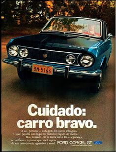 Anúncio Ford Corcel GT - 1971 Mais Retro Cars, Vintage Cars, Antique Cars, Ford Company, Ford Motor Company, Old Advertisements, Car Advertising, Ford Maverick, Old School Cars