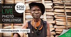 I joined The Interesting People live photo challenge for my chance to win $250!