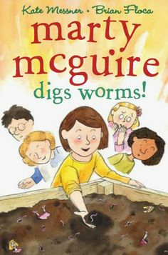 Marty McGuire Digs Worms! by Kate Messner, illustrated by Brian Floca (Loved to Pieces . . . with Kate Messner)