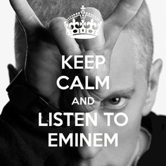 KEEP CALM AND LISTEN TO EMINEM Eminem Lyrics, Eminem Music, Eminem Rap, Eminem Quotes, Rap God, Shady Quotes, Eminem Funny, Keep Calm Pictures, The Eminem Show