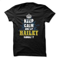 02012203 Keep Calm and Let HAILEY Handle It - #navy sweatshirt #t shirt…
