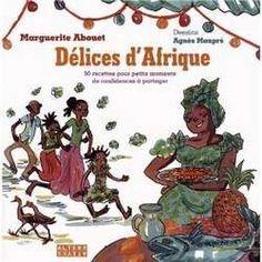 Délicieuse Afrique où cuisine et palabre se rejoignent