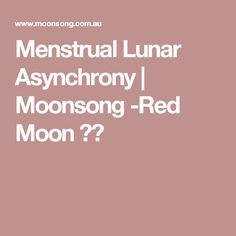 Menstrual Lunar Asynchrony | Moonsong -Red Moon ❤️