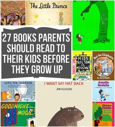 27 Books Parents Should Read To Their Kids Before They Grow Up,, can hardly read Love you forever without bawling tho...