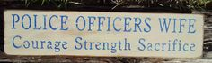 Police Officer's Wife Courage Strength by MoonlightPrimitives, $20.00