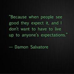 Damon Salvatore - The Vampire Diaries Damon Salvatore Quotes, Damon Quotes, Damon Salvatore Vampire Diaries, The Vampire Diaries 3, Vampire Diaries Wallpaper, Vampire Diaries Quotes, Vampire Diaries The Originals, Movie Quotes, Book Quotes