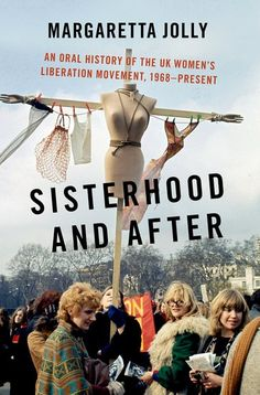 This ground-breaking history of the UK Women's Liberation Movement shows why and how feminism's 'second wave' mobilized to demand not just equality but social and gender transformation.Oral history testimonies power the work, tracing the arc of a feminist life from 1950s girlhoods to late life activism today.